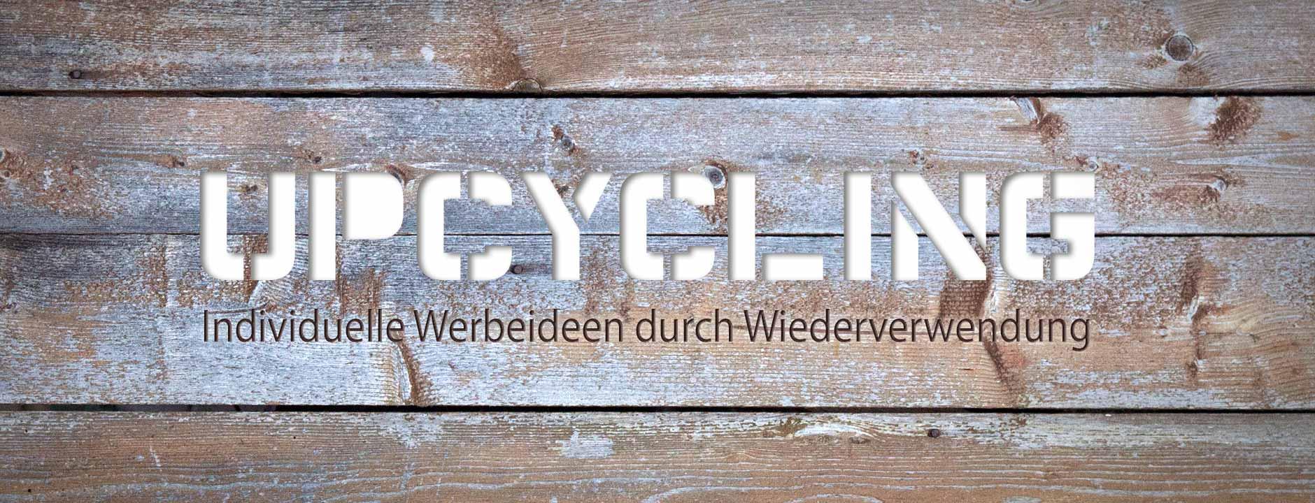 Upcycling - Werbeideen